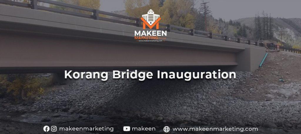 Korang Bridge Inaugration