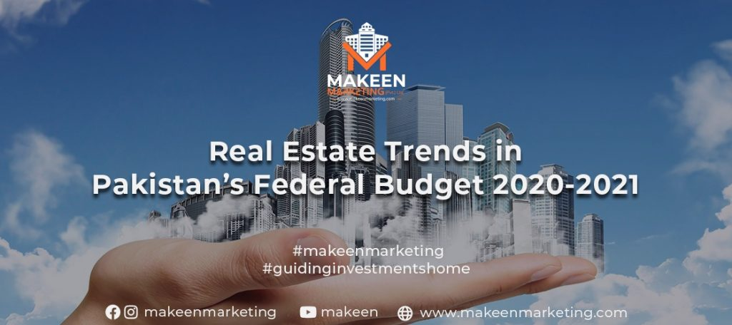 Real Estate Trends in Pakistan's Federal Budget 2020-2021