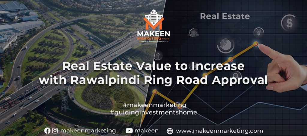 Rawalpindi Ring Road Approval and Rise of Pakistani Real Estate Value
