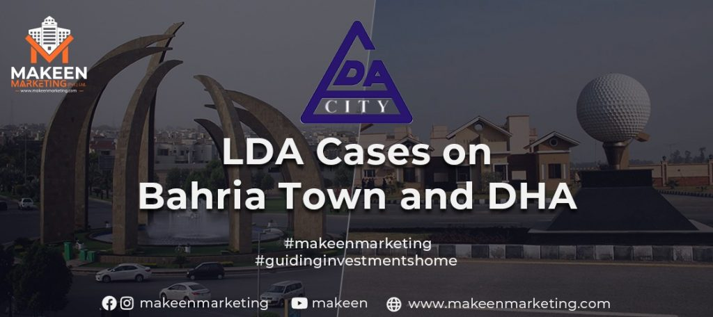 LDA Cases on Bahria Town and DHA
