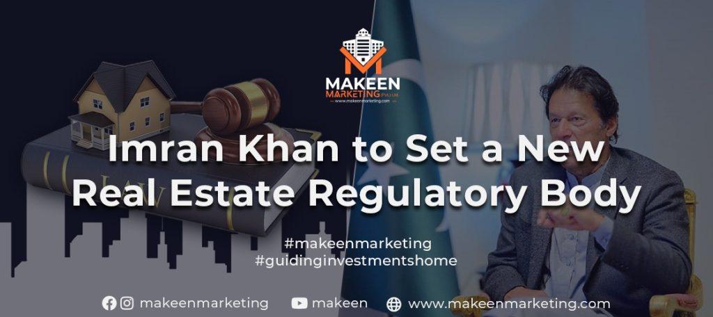 Imran Khan to Set a New Real Estate Regulatory Body