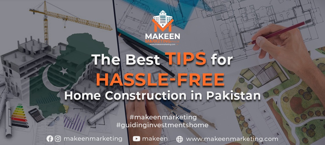 Best tips for hassle-free home construction in Pakistan