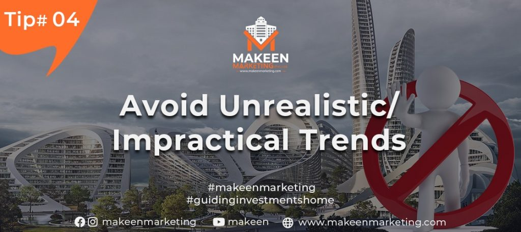 Avoid Unrealistic and Impractical Trends