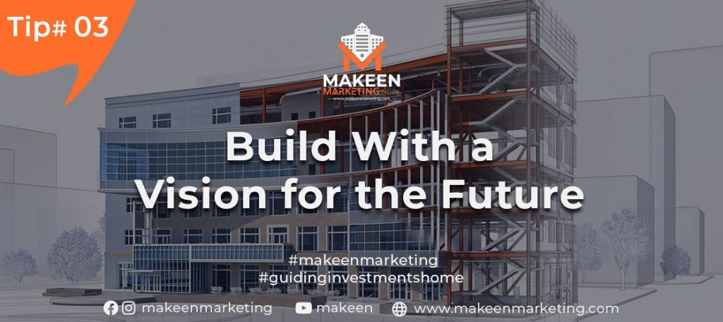 Build with a Vision for the Future