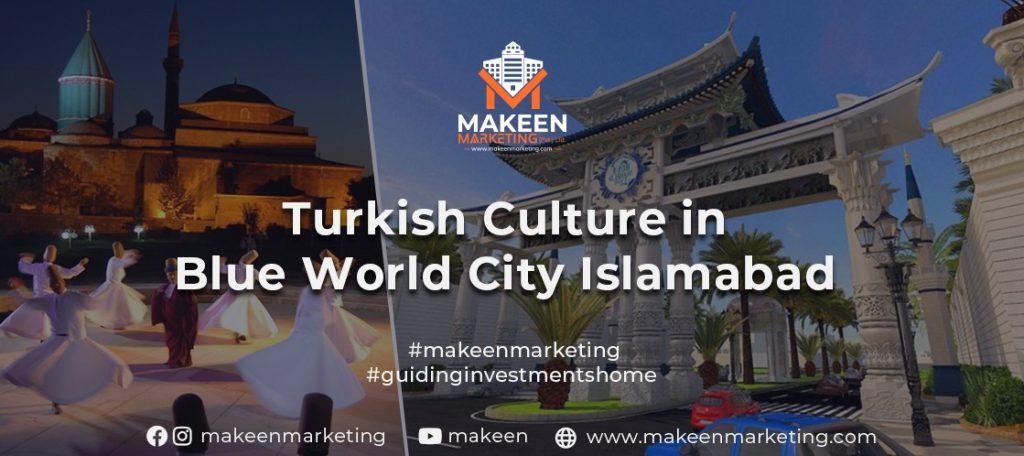 Turkish Culture in Blue World City Islamabad