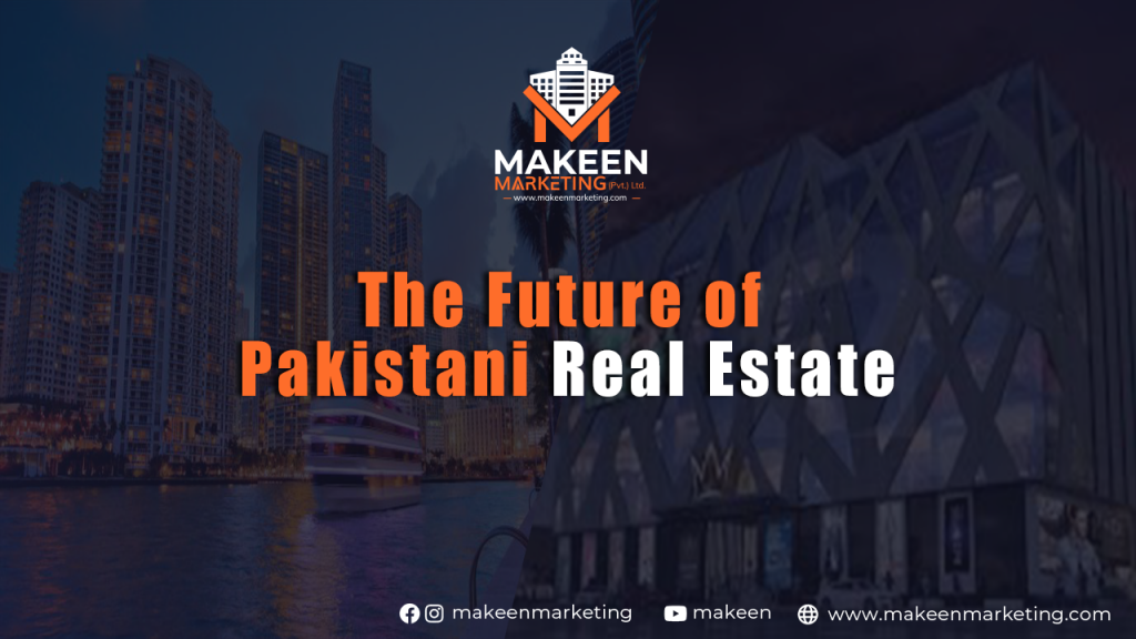 The Future of Pakistani Real Estate