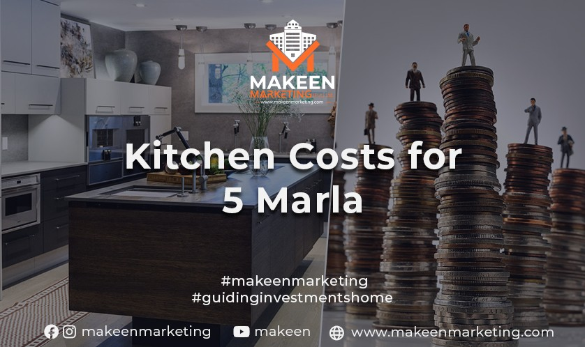 Kitchen and Bathroom Costs for 5 Marla