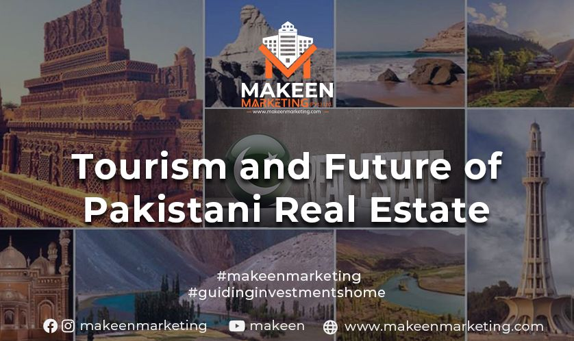 Tourism and Future of Real Estate in Pakistan