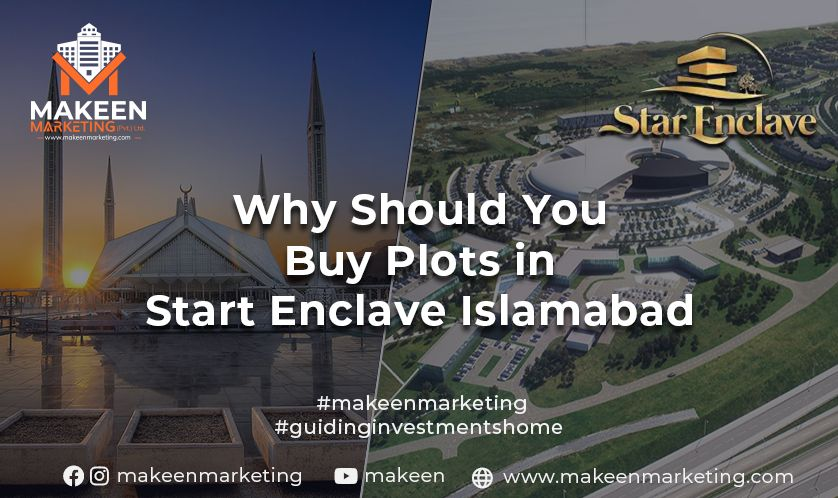 Why Should You Buy Plots in Star Enclave Islamabad?
