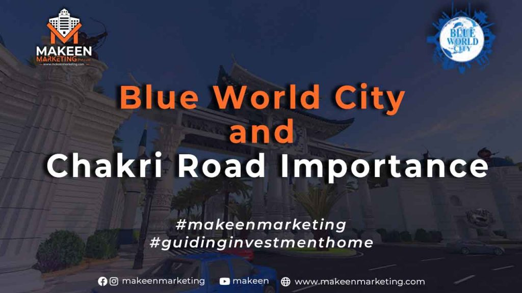 Blue World City and Chakri Road Importance