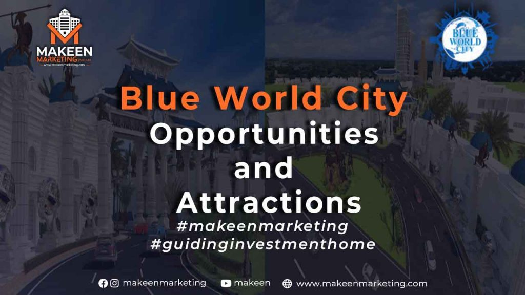 Blue World City Opportunities and Attractions