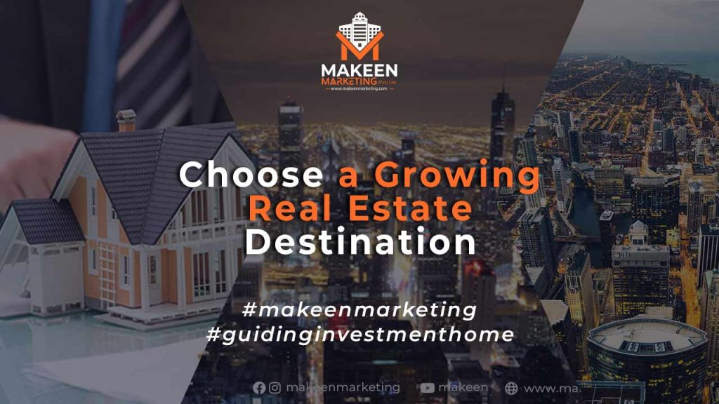 Choose a Growing Real Estate Destination