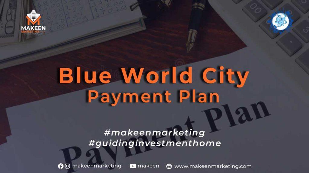 Blue World City Payment Plan