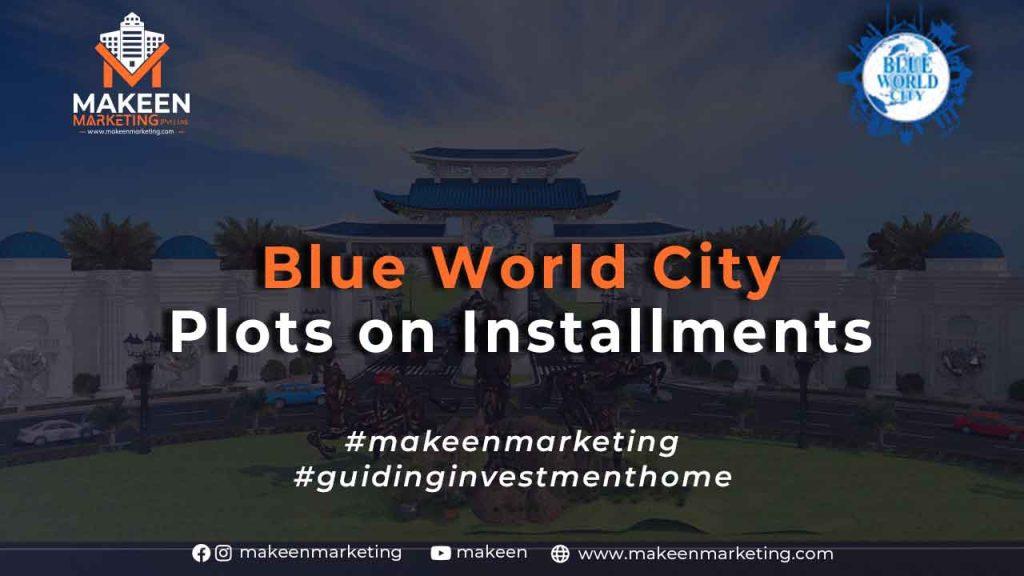 Blue World City Plots on Installments