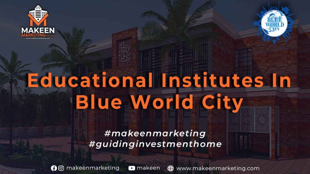 Educational Institutes in Blue World City