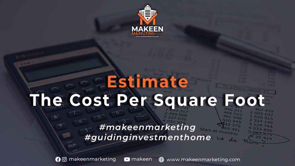 Estimate the Cost Per Square Foot