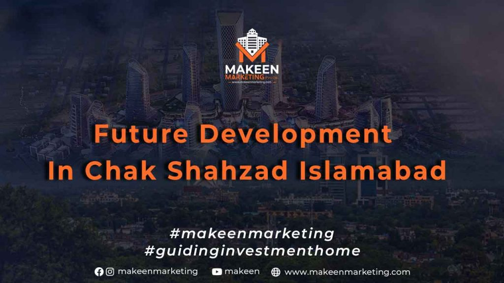 Future Development in Chak Shahzad Islamabad