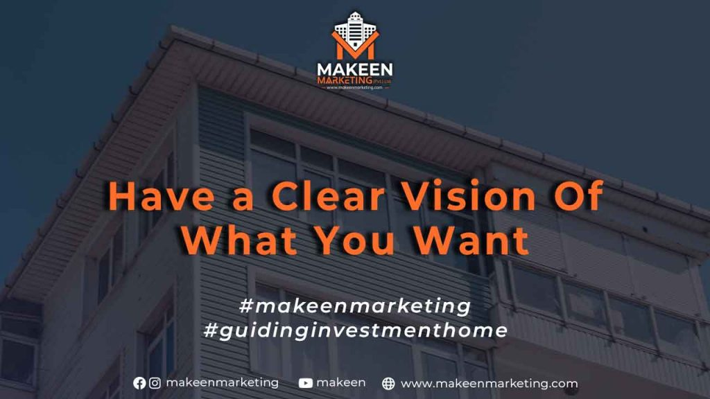 Have a Clear Vision of What You Want