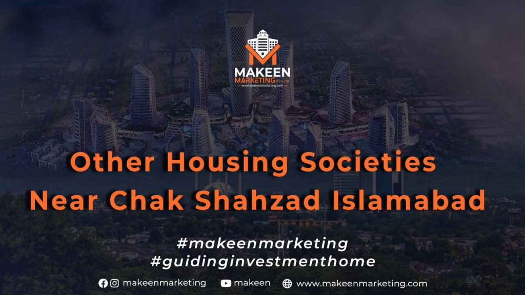Best Housing Societies Near Chak Shahzad
