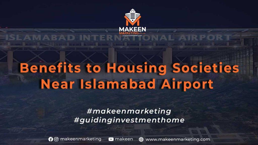 Benefits to Housing Societies Near Islamabad Airport