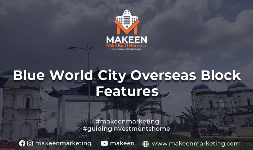 Blue World City Overseas Block Features