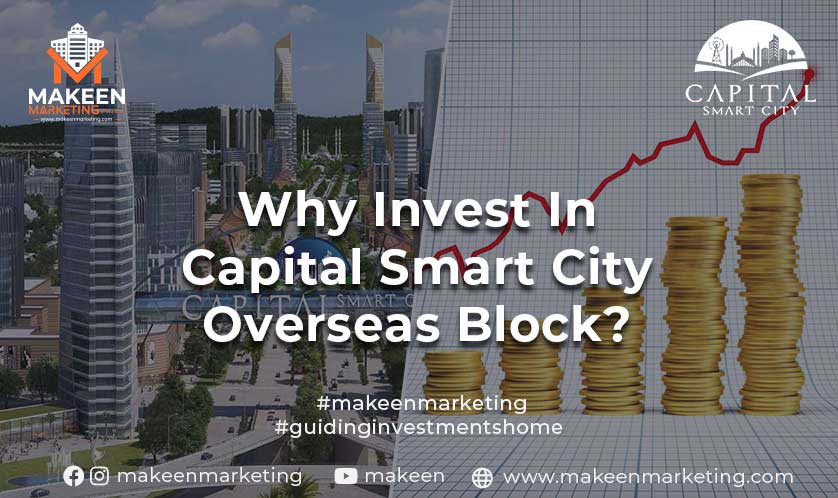 Why Invest in Capital Smart City Overseas Block