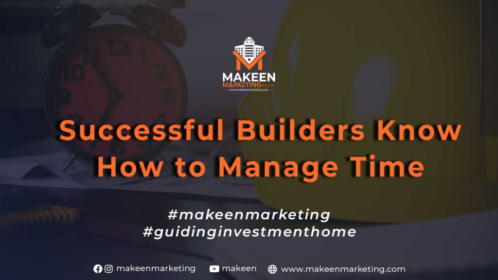 Successful Builders Know How to Manage Time