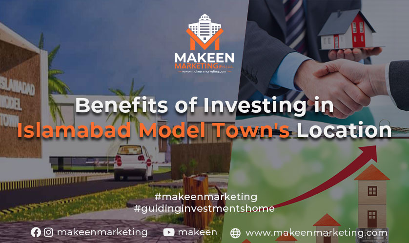 Benefits of Investing in Islamabad Model Town's Location