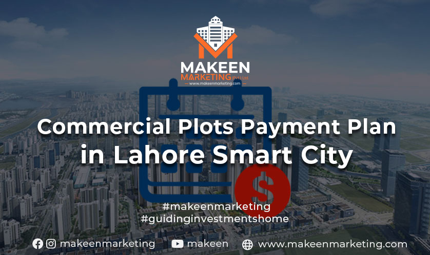 commercial plots payment plan in lahore smart city