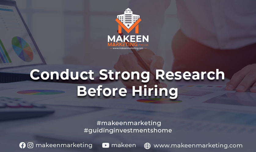 conduct strong research before hiring