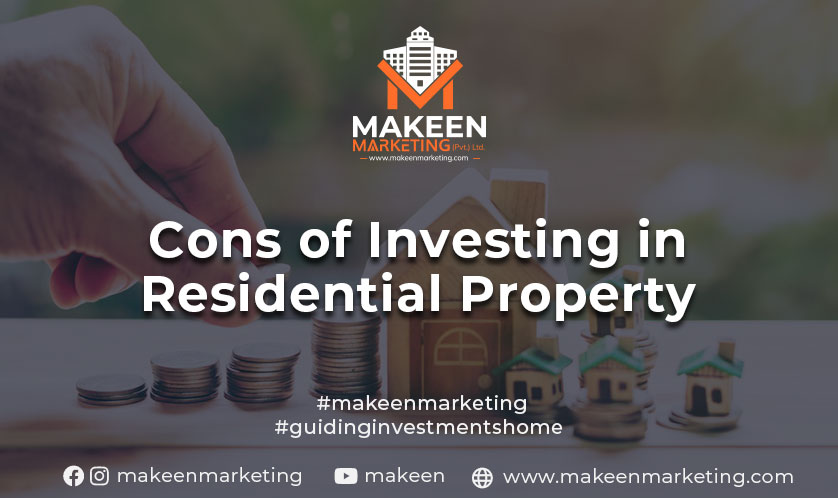 cons of investing in residential property