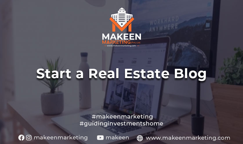Start a real estate blog for real estate buyers in Pakistan