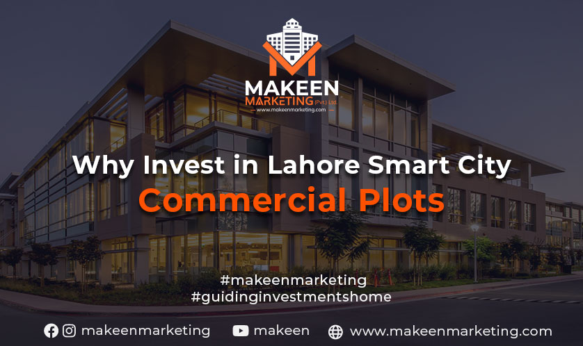 why invest in lahore smart city commercial plots