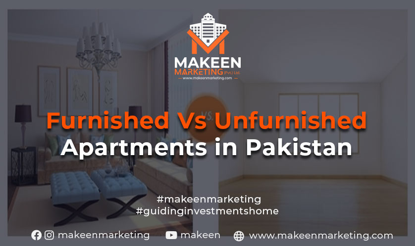 furnished vs unfurnished apartments in Pakistan