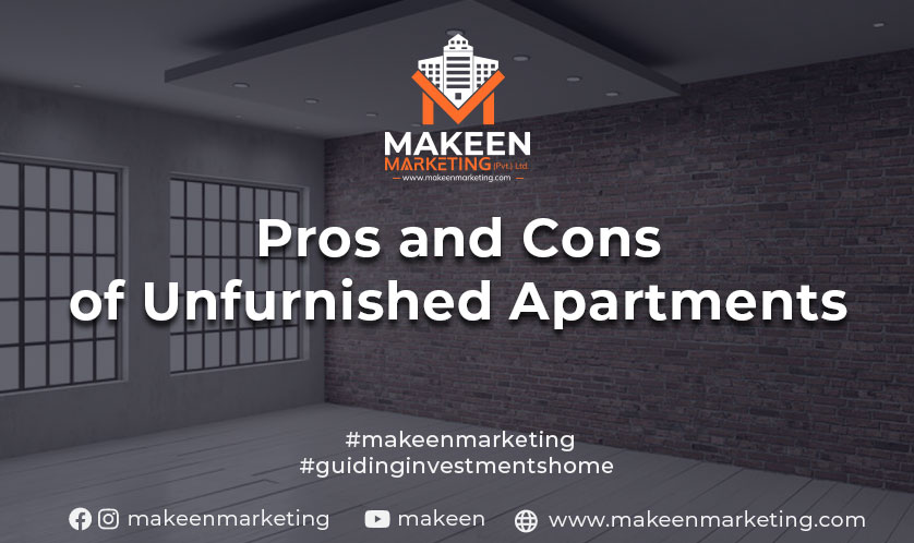pros and cons unfirnished apartments