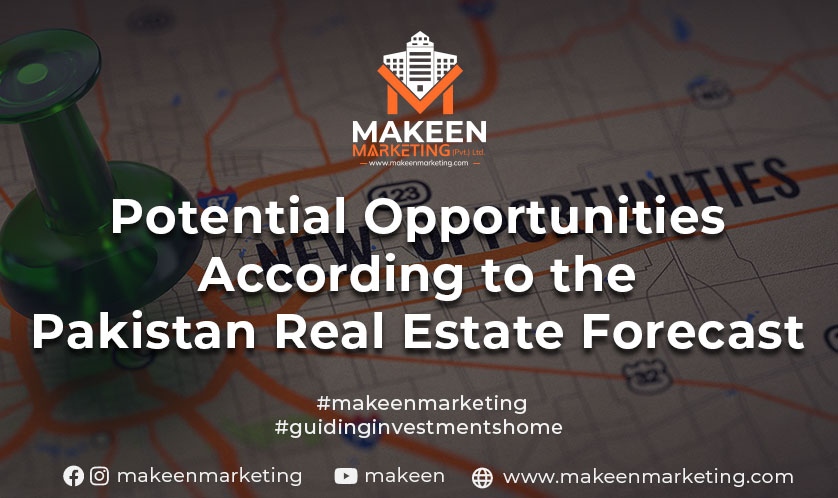 potential opportunities according to Pakistan Real Estate Forecast